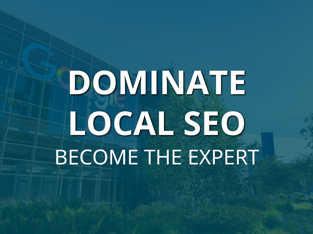 graphic of Google building with text: Dominate Local seo